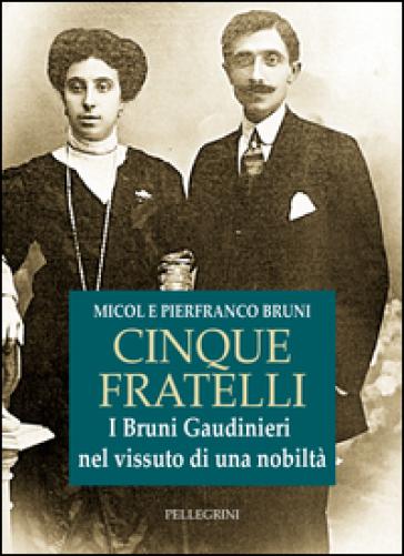 Cinque Fratelli Pierfranco Bruni