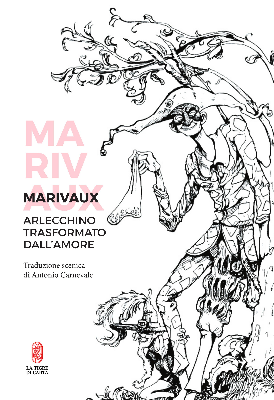 Marivaux, Arlecchino trasformato dall'amore
